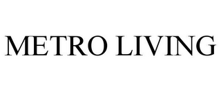mark for METRO LIVING, trademark #85662048