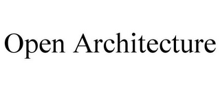 mark for OPEN ARCHITECTURE, trademark #85662121