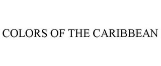 mark for COLORS OF THE CARIBBEAN, trademark #85662355