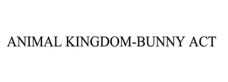 mark for ANIMAL KINGDOM-BUNNY ACT, trademark #85662447