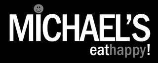 mark for MICHAEL'S EATHAPPY!, trademark #85662489