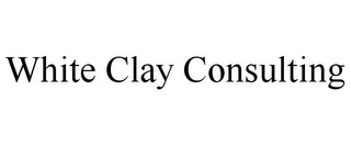 mark for WHITE CLAY CONSULTING, trademark #85662649