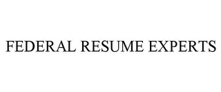 mark for FEDERAL RESUME EXPERTS, trademark #85662723