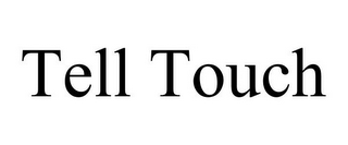 mark for TELL TOUCH, trademark #85662748