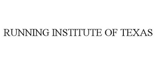 mark for RUNNING INSTITUTE OF TEXAS, trademark #85662884