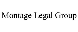 mark for MONTAGE LEGAL GROUP, trademark #85663205