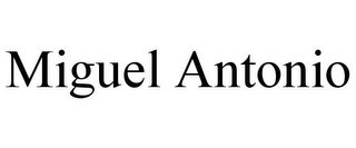 mark for MIGUEL ANTONIO, trademark #85663247