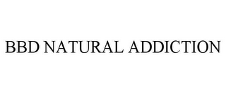 mark for BBD NATURAL ADDICTION, trademark #85663462