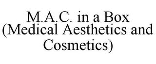 mark for M.A.C. IN A BOX (MEDICAL AESTHETICS AND COSMETICS), trademark #85663559