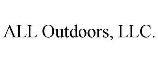 mark for ALL OUTDOORS, LLC., trademark #85663659