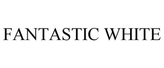 mark for FANTASTIC WHITE, trademark #85663734