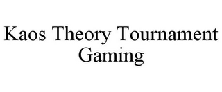 mark for KAOS THEORY TOURNAMENT GAMING, trademark #85663790