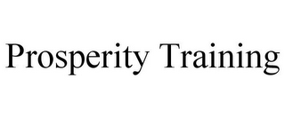 mark for PROSPERITY TRAINING, trademark #85663856