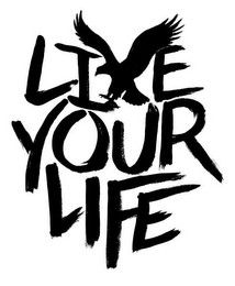 mark for LIVE YOUR LIFE, trademark #85664281