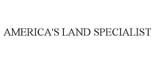 mark for AMERICA'S LAND SPECIALIST, trademark #85664421