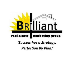 mark for BRILLIANT REAL ESTATE MARKETING GROUP 'SUCCESS HAS A STRATEGY. PERFECTION BY PLAN.', trademark #85664533