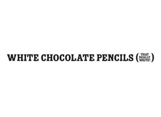 mark for WHITE CHOCOLATE PENCILS (THAT REALLY WRITE!), trademark #85664620
