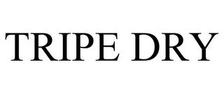 mark for TRIPE DRY, trademark #85664793