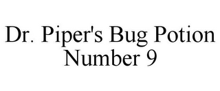 mark for DR. PIPER'S BUG POTION NUMBER 9, trademark #85665098