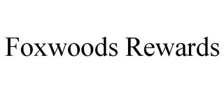 mark for FOXWOODS REWARDS, trademark #85665307