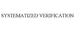 mark for SYSTEMATIZED VERIFICATION, trademark #85665389