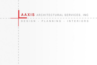mark for AAXIS ARCHITECTURAL SERVICES, INC DESIGN - PLANNING - INTERIORS, trademark #85665673