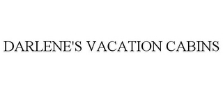 mark for DARLENE'S VACATION CABINS, trademark #85665713