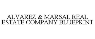 mark for ALVAREZ & MARSAL REAL ESTATE COMPANY BLUEPRINT, trademark #85665948