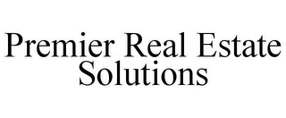 mark for PREMIER REAL ESTATE SOLUTIONS, trademark #85666363