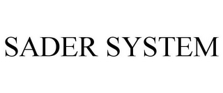 mark for SADER SYSTEM, trademark #85667779
