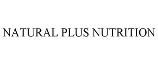 mark for NATURAL PLUS NUTRITION, trademark #85667811