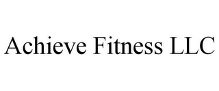 mark for ACHIEVE FITNESS LLC, trademark #85668240