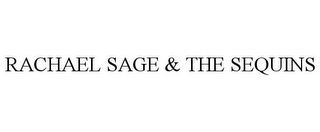 mark for RACHAEL SAGE & THE SEQUINS, trademark #85668835