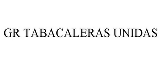mark for GR TABACALERAS UNIDAS, trademark #85668838