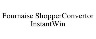 mark for FOURNAISE SHOPPERCONVERTOR INSTANTWIN, trademark #85668931