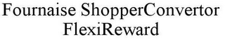 mark for FOURNAISE SHOPPERCONVERTOR FLEXIREWARD, trademark #85668932