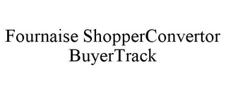 mark for FOURNAISE SHOPPERCONVERTOR BUYERTRACK, trademark #85668933