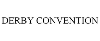 mark for DERBY CONVENTION, trademark #85668956