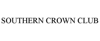 mark for SOUTHERN CROWN CLUB, trademark #85669223
