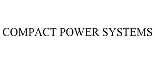 mark for COMPACT POWER SYSTEMS, trademark #85669235