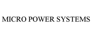 mark for MICRO POWER SYSTEMS, trademark #85669238