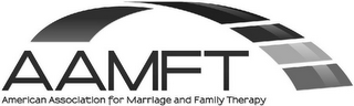 mark for AAMFT AMERICAN ASSOCIATION FOR MARRIAGE AND FAMILY THERAPY, trademark #85669528