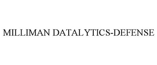 mark for MILLIMAN DATALYTICS-DEFENSE, trademark #85669583