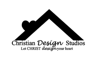 mark for CHRISTIAN DESIGN STUDIOS LET CHRIST DESIGN YOUR HEART, trademark #85669838