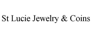mark for ST LUCIE JEWELRY & COINS, trademark #85670170