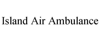 mark for ISLAND AIR AMBULANCE, trademark #85670216