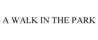 mark for A WALK IN THE PARK, trademark #85670252