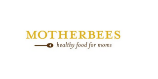 mark for MOTHERBEES HEALTHY FOOD FOR MOMS, trademark #85670327