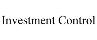 mark for INVESTMENT CONTROL, trademark #85670533