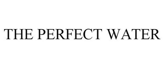 mark for THE PERFECT WATER, trademark #85670541